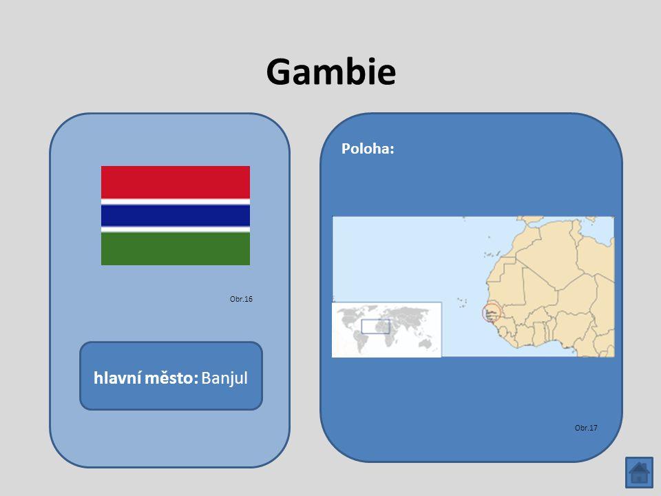 Gambie hlavní město: Banjul Poloha: Obr.16 Obr.17
