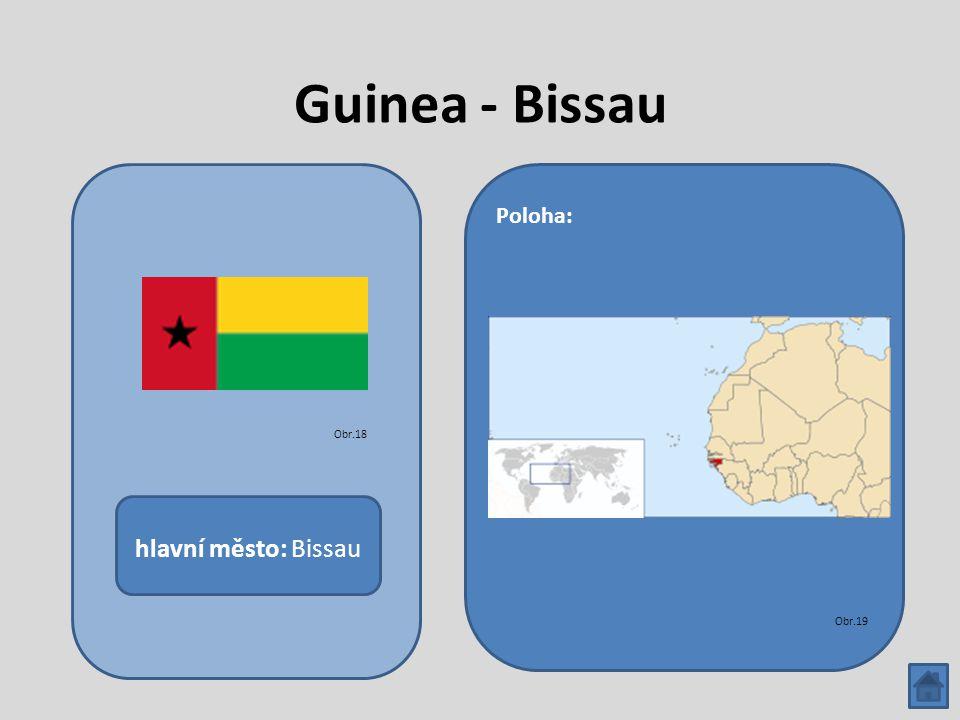 Guinea - Bissau hlavní město: Bissau Poloha: Obr.18 Obr.19