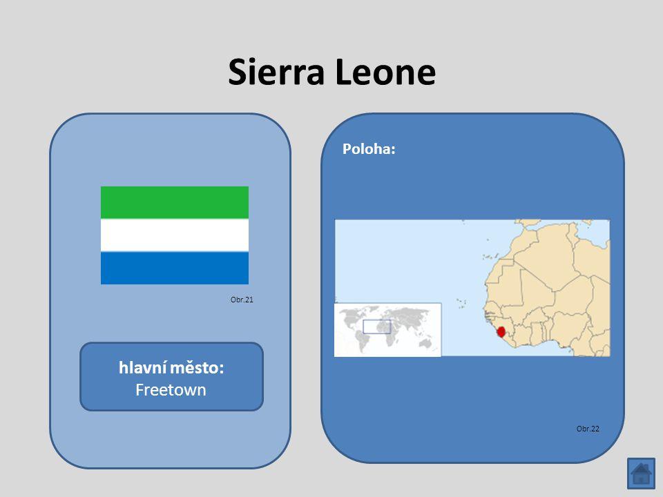 Sierra Leone hlavní město: Freetown Poloha: Obr.21 Obr.22