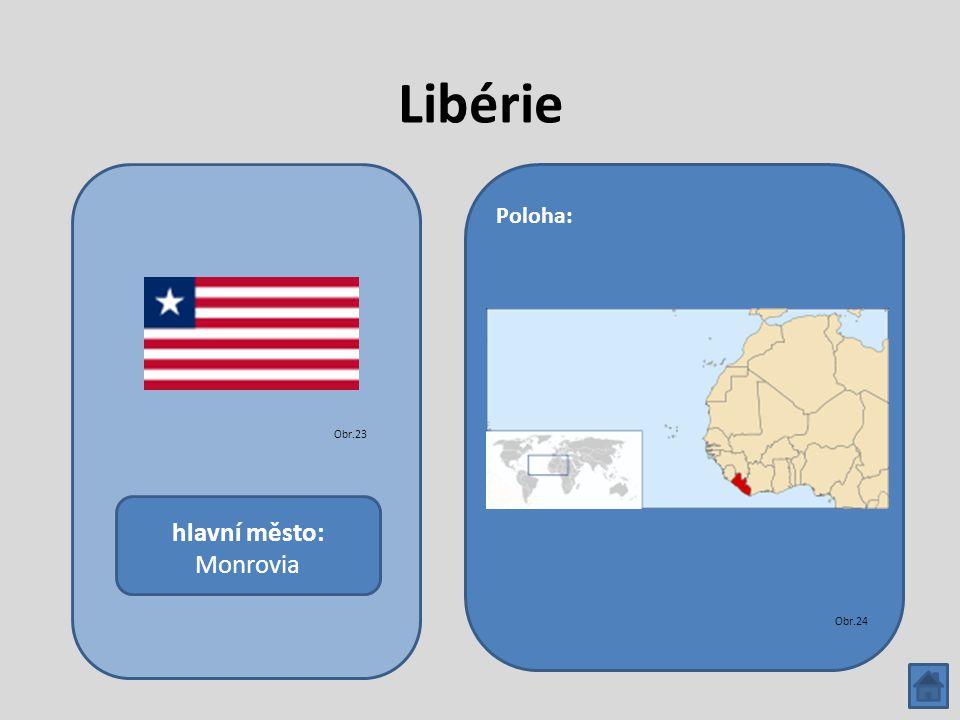 Libérie hlavní město: Monrovia Poloha: Obr.23 Obr.24