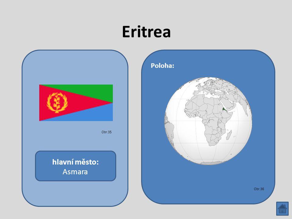Eritrea hlavní město: Asmara Poloha: Obr.35 Obr.36