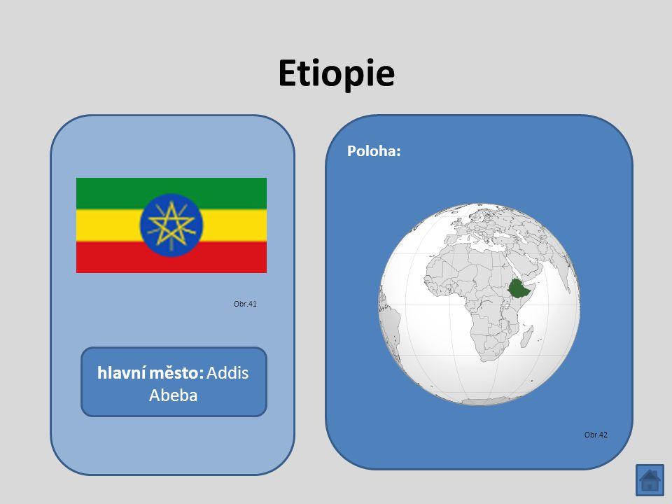 Etiopie hlavní město: Addis Abeba Poloha: Obr.41 Obr.42