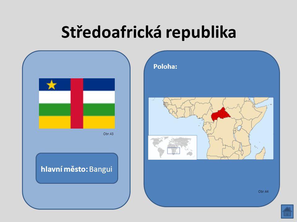 Středoafrická republika hlavní město: Bangui Poloha: Obr.43 Obr.44
