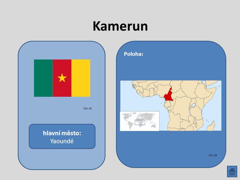 Kamerun hlavní město: Yaoundé Poloha: Obr.45 Obr.46