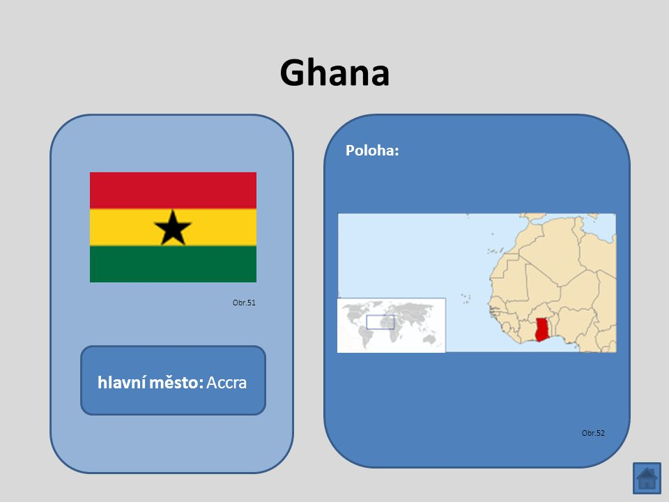 Ghana hlavní město: Accra Poloha: Obr.51 Obr.52