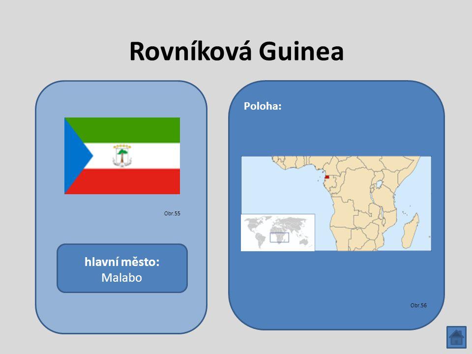 Rovníková Guinea hlavní město: Malabo Poloha: Obr.55 Obr.56