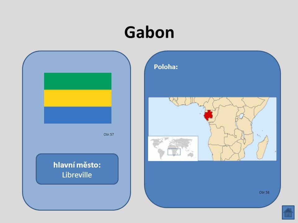 Gabon hlavní město: Libreville Poloha: Obr.57 Obr.58