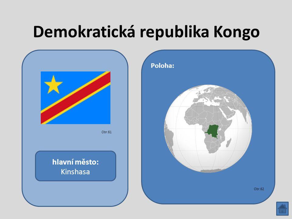 Demokratická republika Kongo hlavní město: Kinshasa Poloha: Obr.61 Obr.62