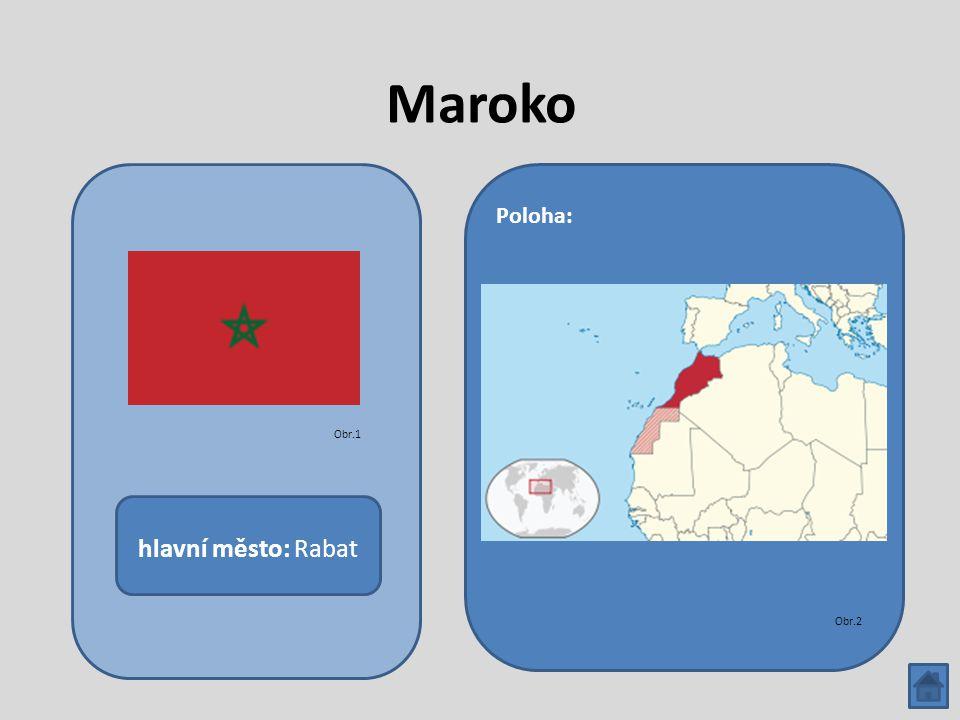 Maroko hlavní město: Rabat Poloha: Obr.1 Obr.2