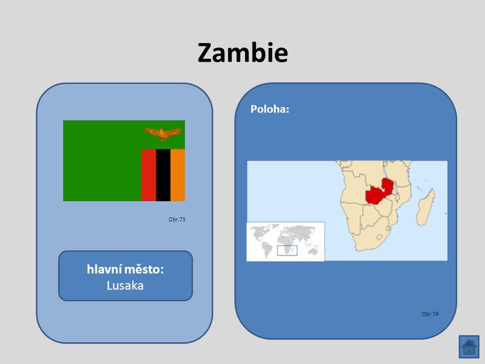 Zambie hlavní město: Lusaka Poloha: Obr.73 Obr.74