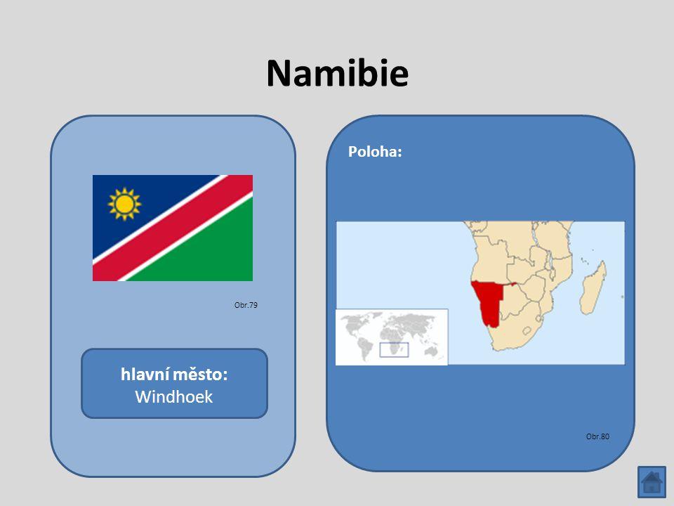 Namibie hlavní město: Windhoek Poloha: Obr.79 Obr.80
