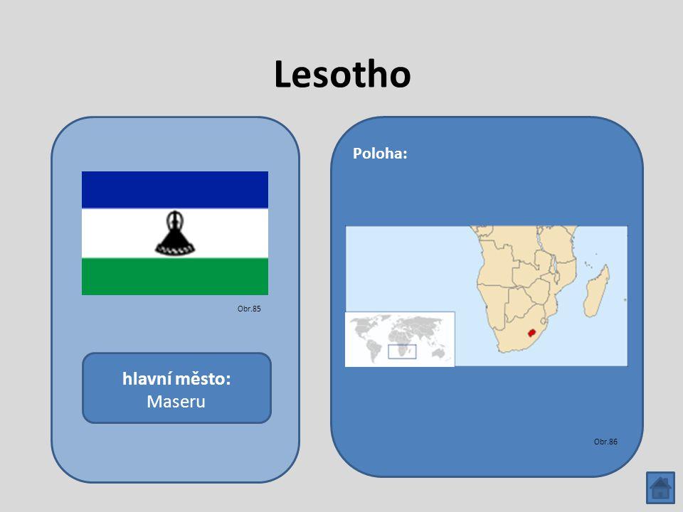 Lesotho hlavní město: Maseru Poloha: Obr.85 Obr.86