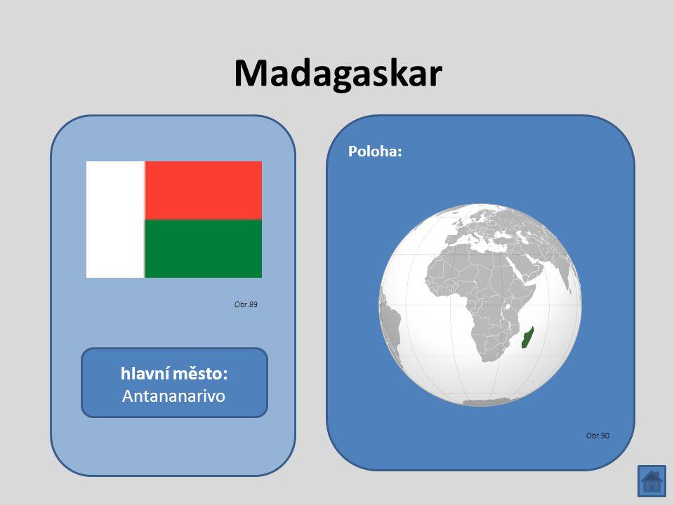Madagaskar hlavní město: Antananarivo Poloha: Obr.89 Obr.90