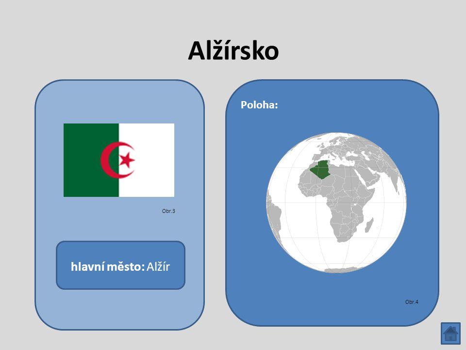 Alžírsko hlavní město: Alžír Poloha: Obr.3 Obr.4