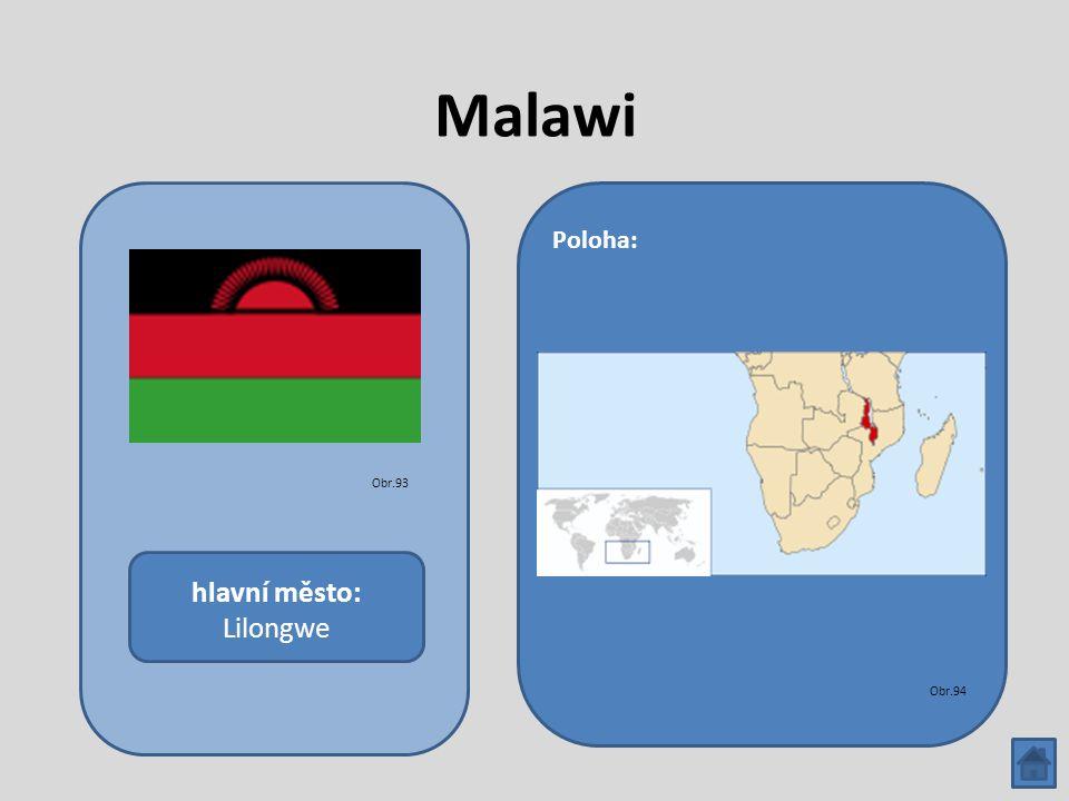 Malawi hlavní město: Lilongwe Poloha: Obr.93 Obr.94