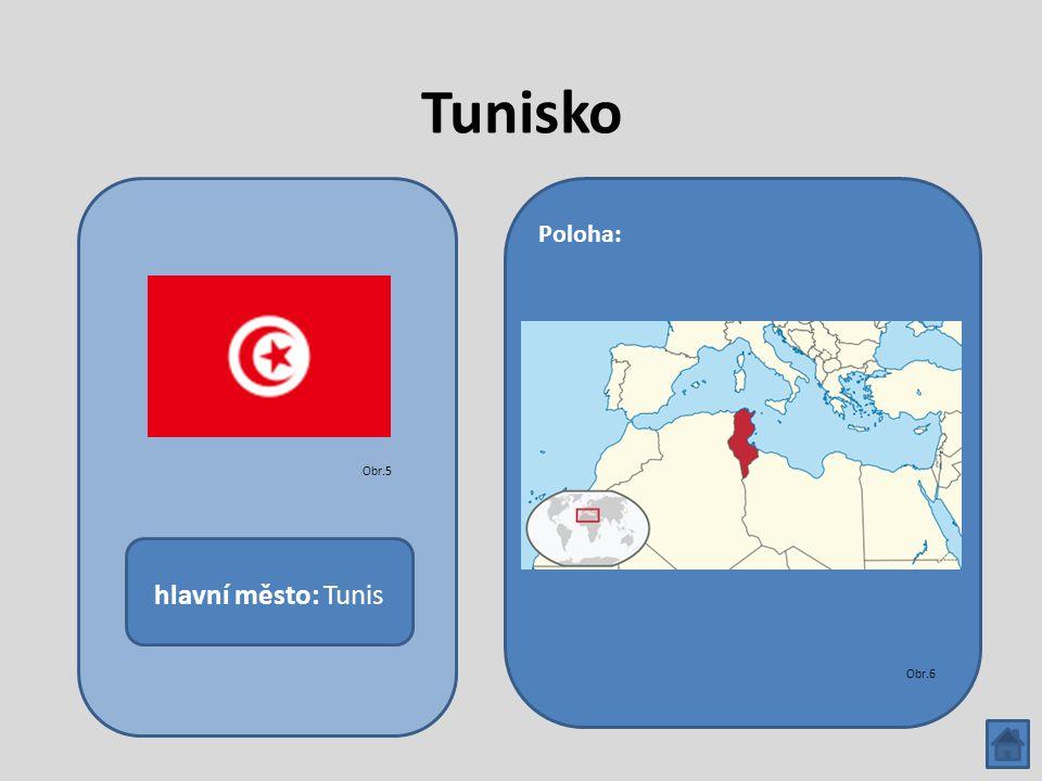 Tunisko hlavní město: Tunis Poloha: Obr.5 Obr.6