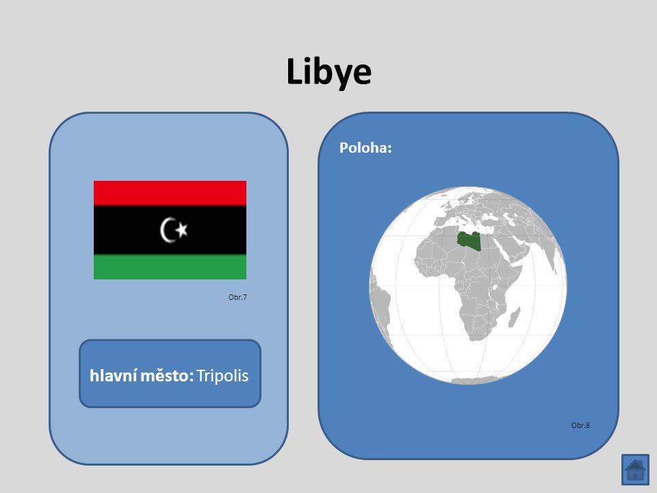 Libye hlavní město: Tripolis Poloha: Obr.7 Obr.8