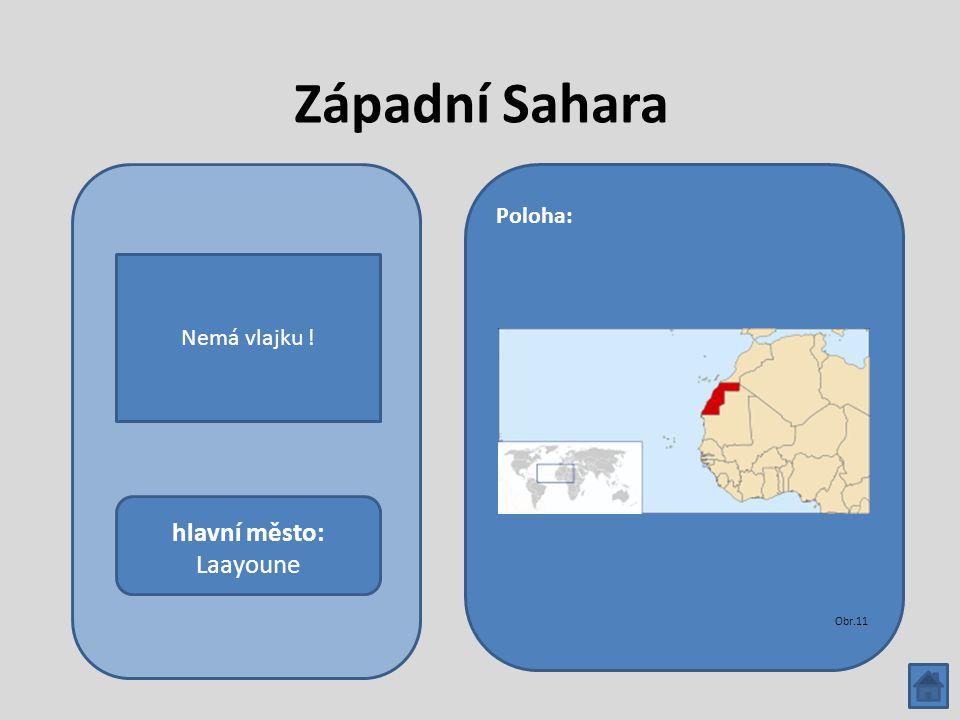 Západní Sahara hlavní město: Laayoune Poloha: Obr.11 Nemá vlajku !