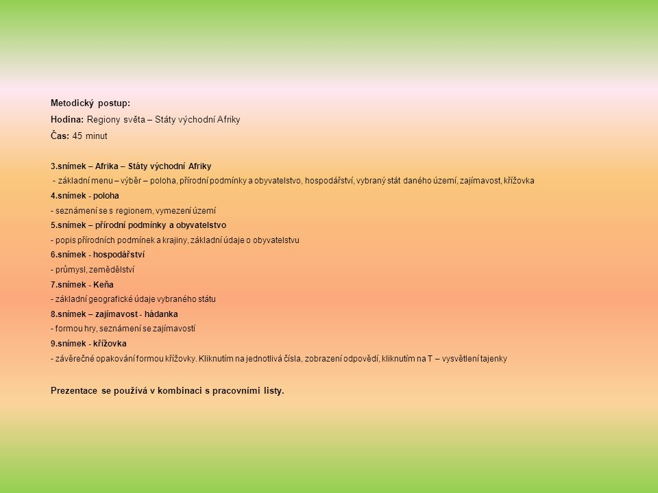 Metodický postup: Hodina: Regiony světa – Státy východní Afriky Čas: 45 minut 3.snímek – Afrika – Státy východní Afriky - základní menu – výběr – polo