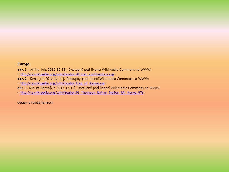 Zdroje: obr. 1 – Afrika. [cit. 2012-12-11]. Dostupný pod licencí Wikimedia Commons na WWW: http://cs.wikipedia.org/wiki/Soubor:African_continent-cs.sv