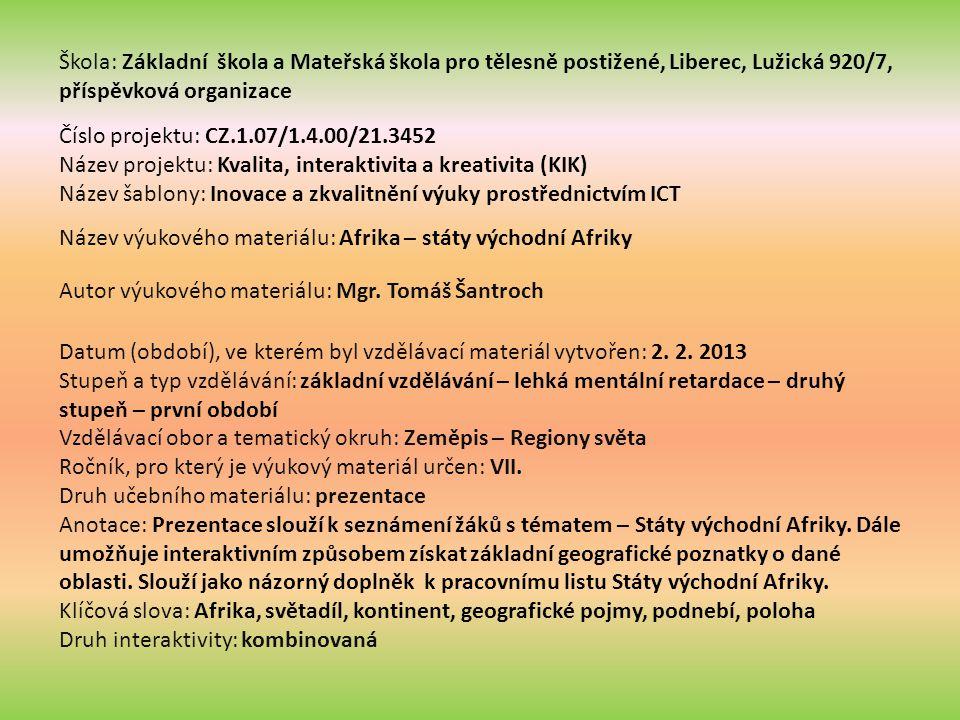 Státy východní Afriky Poloha a vymezení území Vybraný stát Keňa Přírodní podmínky a obyvatelstvo Zajímavost hádanka HospodářstvíKřížovka