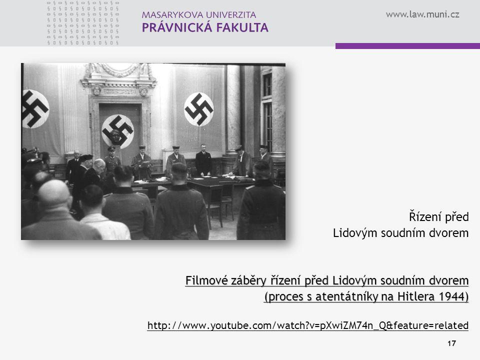 www.law.muni.cz 17 Řízení před Lidovým soudním dvorem Filmové záběry řízení před Lidovým soudním dvorem (proces s atentátníky na Hitlera 1944) http://