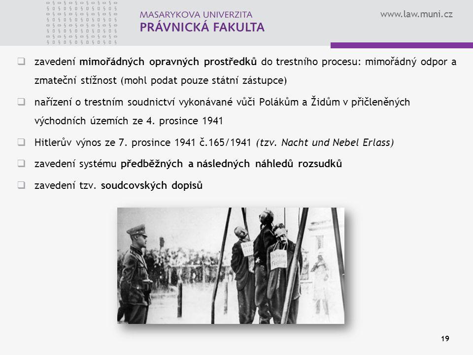 www.law.muni.cz 19  zavedení mimořádných opravných prostředků do trestního procesu: mimořádný odpor a zmateční stížnost (mohl podat pouze státní zást