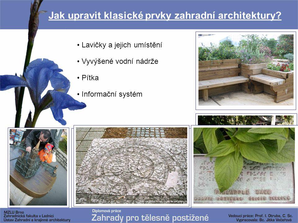 Jak upravit klasické prvky zahradní architektury? Lavičky a jejich umístění Vyvýšené vodní nádrže Pítka Informační systém