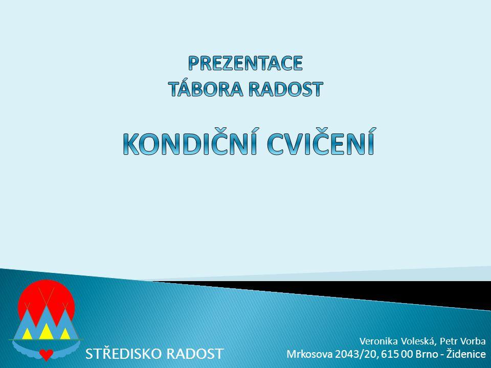 STŘEDISKO RADOST Veronika Voleská, Petr Vorba Mrkosova 2043/20, 615 00 Brno - Židenice