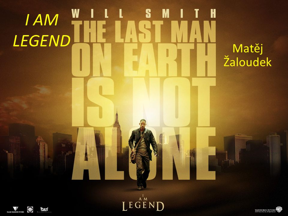 I AM LEGEND Matěj Žaloudek