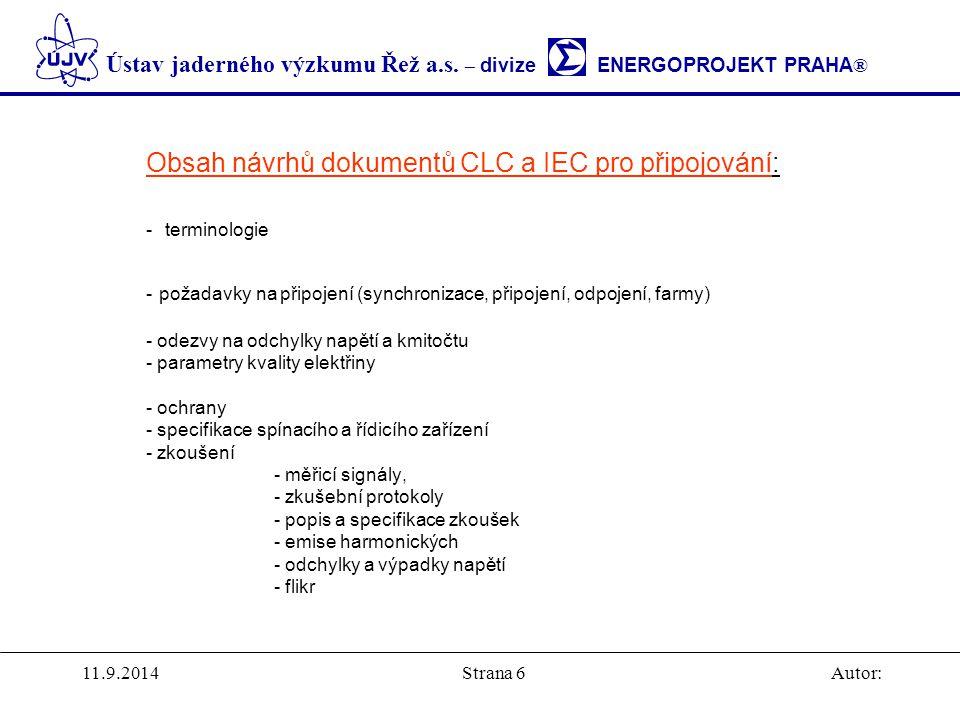 Ústav jaderného výzkumu Řež a.s. – divize ENERGOPROJEKT PRAHA ® 11.9.2014Autor:Strana 6 Obsah návrhů dokumentů CLC a IEC pro připojování: - terminolog