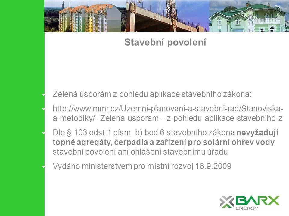 Stavební povolení Zelená úsporám z pohledu aplikace stavebního zákona: http://www.mmr.cz/Uzemni-planovani-a-stavebni-rad/Stanoviska- a-metodiky/--Zele