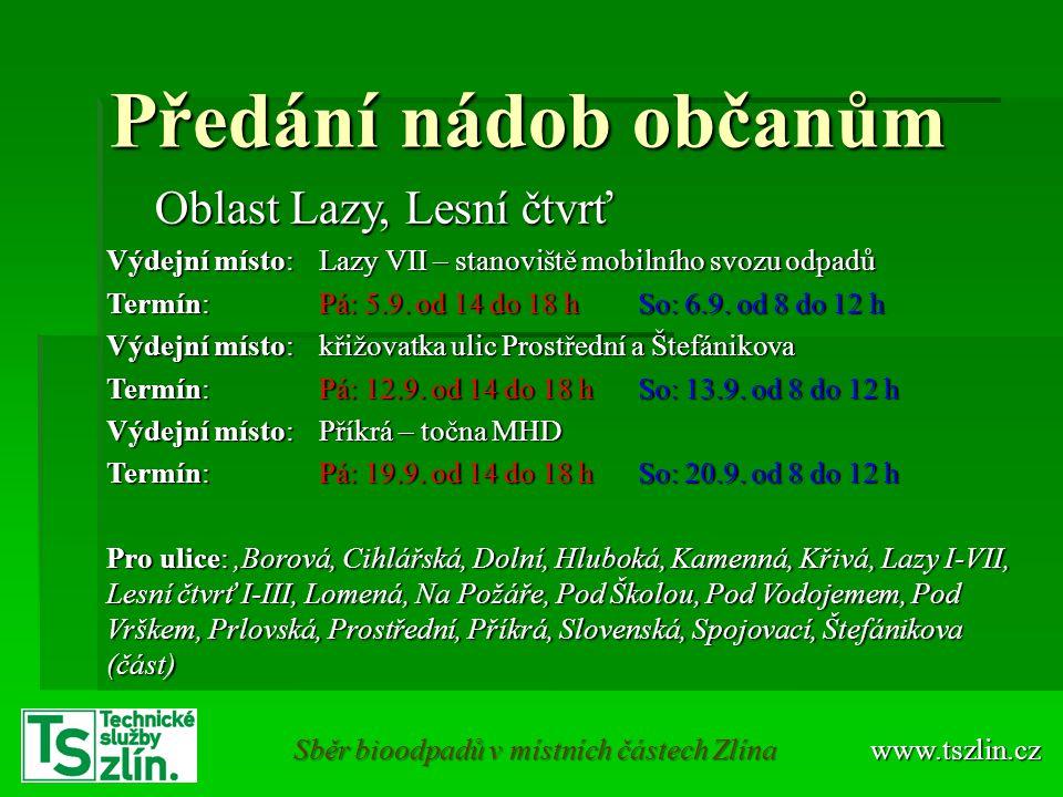 www.tszlin.cz Sběr bioodpadů na Lazech a Lesní čtvrti