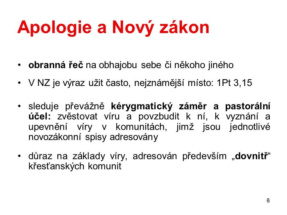 "7 Apologie v patristice Existence specifického ""žánru apologie (2.-3."
