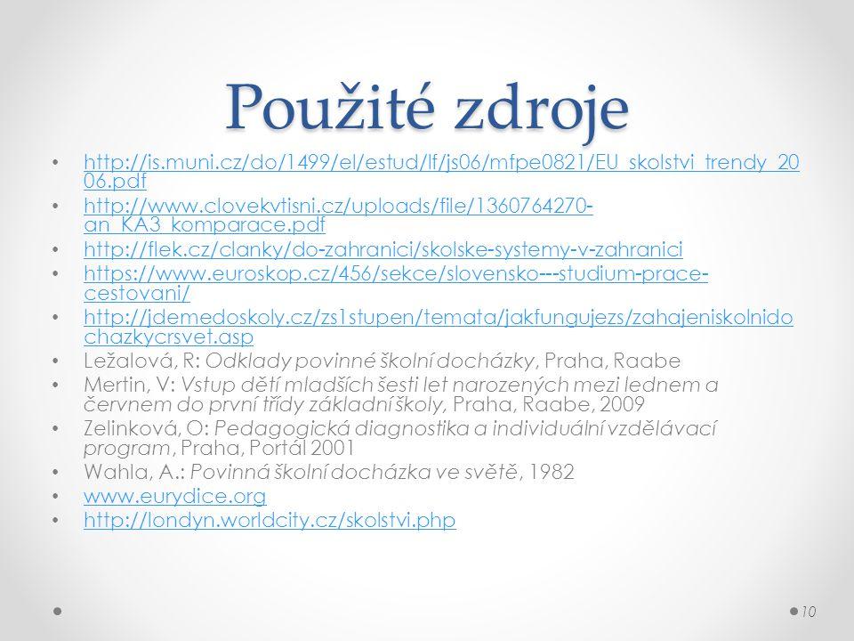 Použité zdroje http://is.muni.cz/do/1499/el/estud/lf/js06/mfpe0821/EU_skolstvi_trendy_20 06.pdf http://is.muni.cz/do/1499/el/estud/lf/js06/mfpe0821/EU