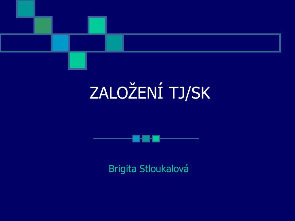 ZALOŽENÍ TJ/SK Brigita Stloukalová