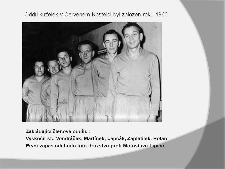  Zakládající členové oddílu :  Vyskočil st., Vondráček, Martínek, Lapčák, Zaplatílek, Holan  První zápas odehrálo toto družstvo proti Motostavu Lipice Oddíl kuželek v Červeném Kostelci byl založen roku 1960