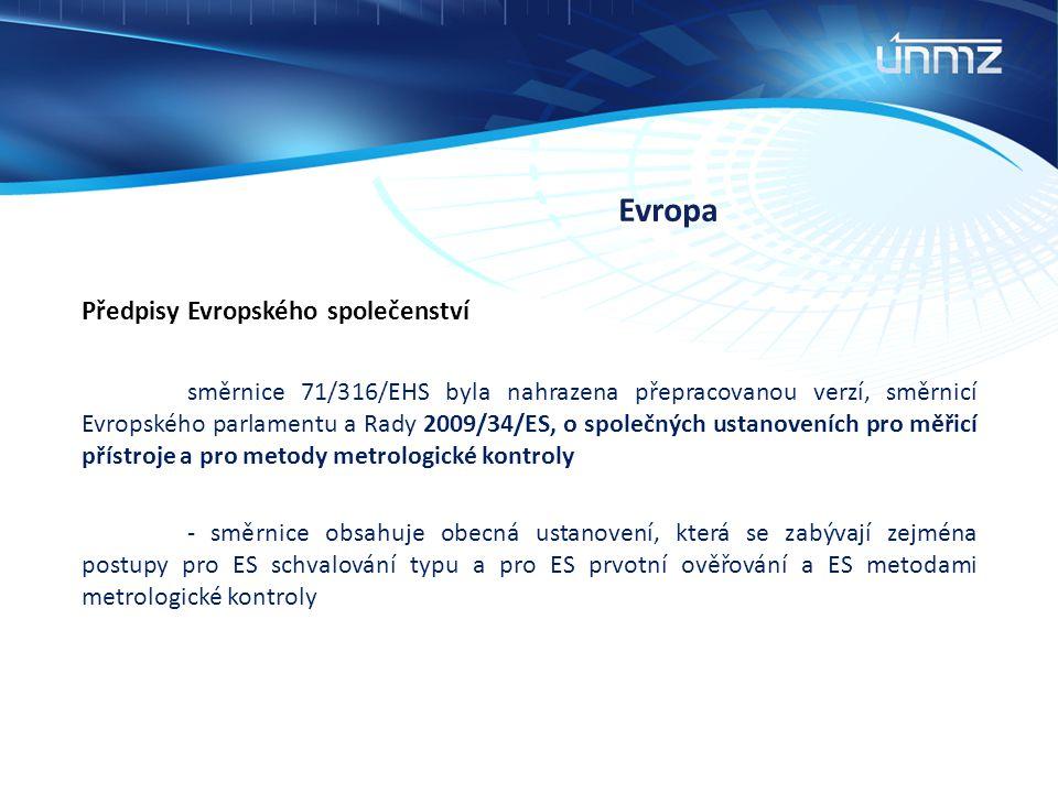 Evropa Předpisy Evropského společenství směrnice 71/316/EHS byla nahrazena přepracovanou verzí, směrnicí Evropského parlamentu a Rady 2009/34/ES, o sp