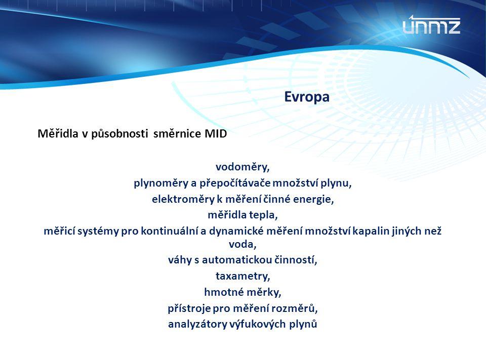 Evropa Měřidla v působnosti směrnice MID vodoměry, plynoměry a přepočítávače množství plynu, elektroměry k měření činné energie, měřidla tepla, měřicí