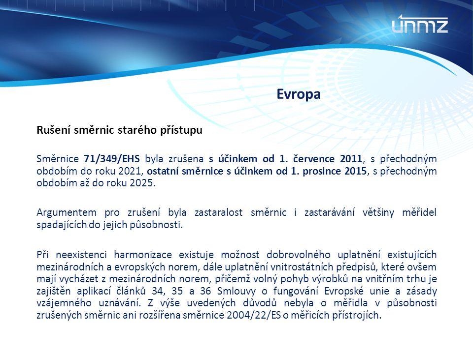 Evropa Rušení směrnic starého přístupu Směrnice 71/349/EHS byla zrušena s účinkem od 1. července 2011, s přechodným obdobím do roku 2021, ostatní směr