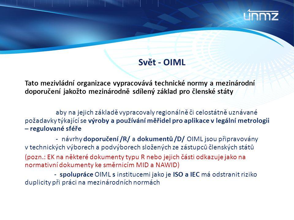 Svět - OIML Tato mezivládní organizace vypracovává technické normy a mezinárodní doporučení jakožto mezinárodně sdílený základ pro členské státy aby n