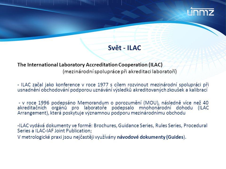Svět - ILAC The International Laboratory Accreditation Cooperation (ILAC) (mezinárodní spolupráce při akreditaci laboratoří) - ILAC začal jako konfere