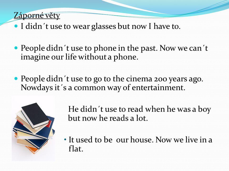 Zkus přeložit věty: Lidé v minulosti neposílali e-maily, ale psali dopisy.