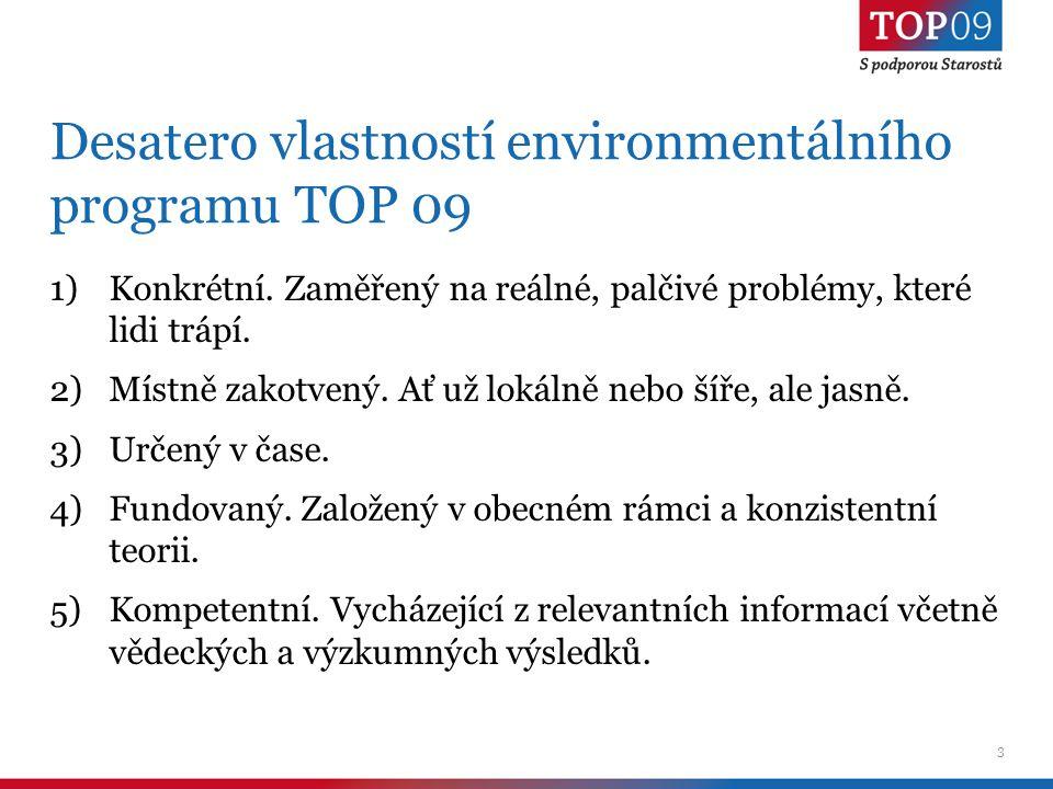 3 Desatero vlastností environmentálního programu TOP 09 1)Konkrétní.