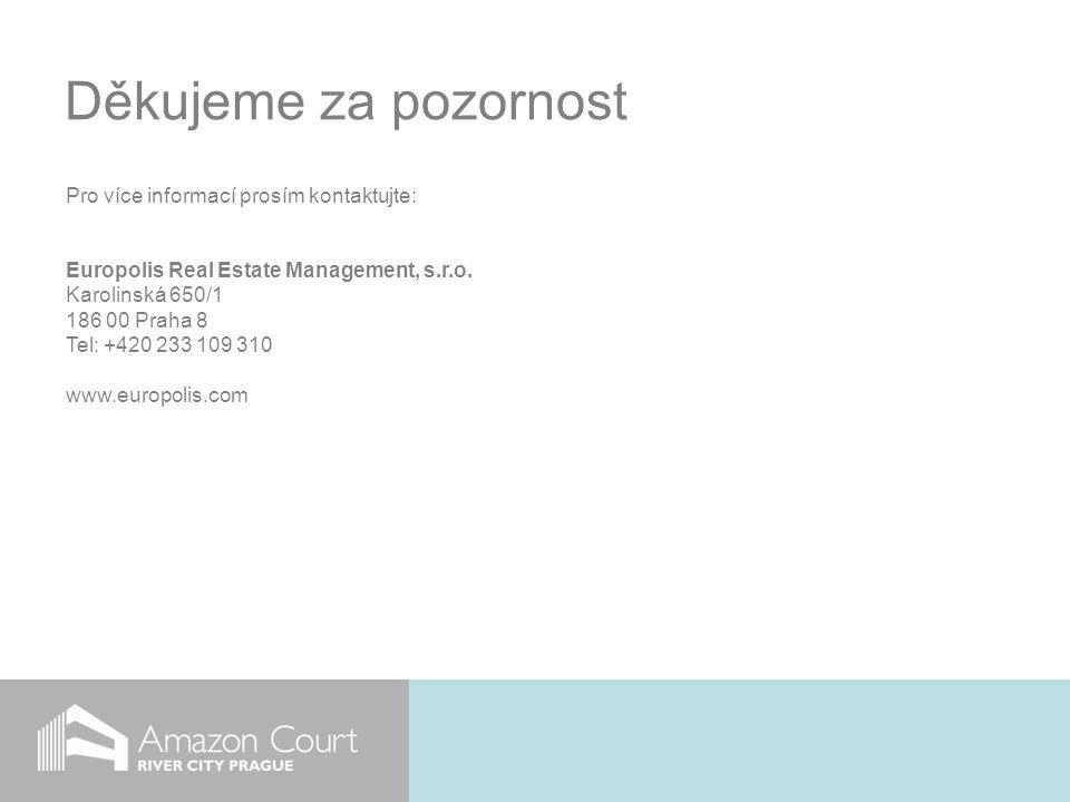Děkujeme za pozornost Pro více informací prosím kontaktujte: Europolis Real Estate Management, s.r.o.