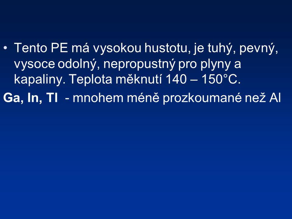 Tento PE má vysokou hustotu, je tuhý, pevný, vysoce odolný, nepropustný pro plyny a kapaliny.