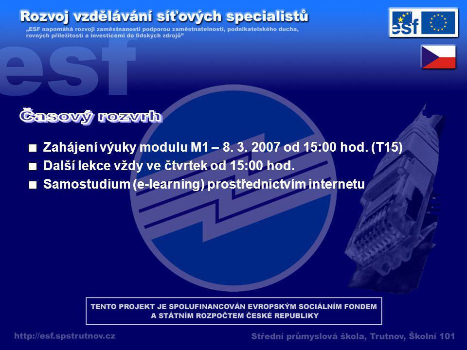 Zahájení výuky modulu M1 – 8. 3. 2007 od 15:00 hod.