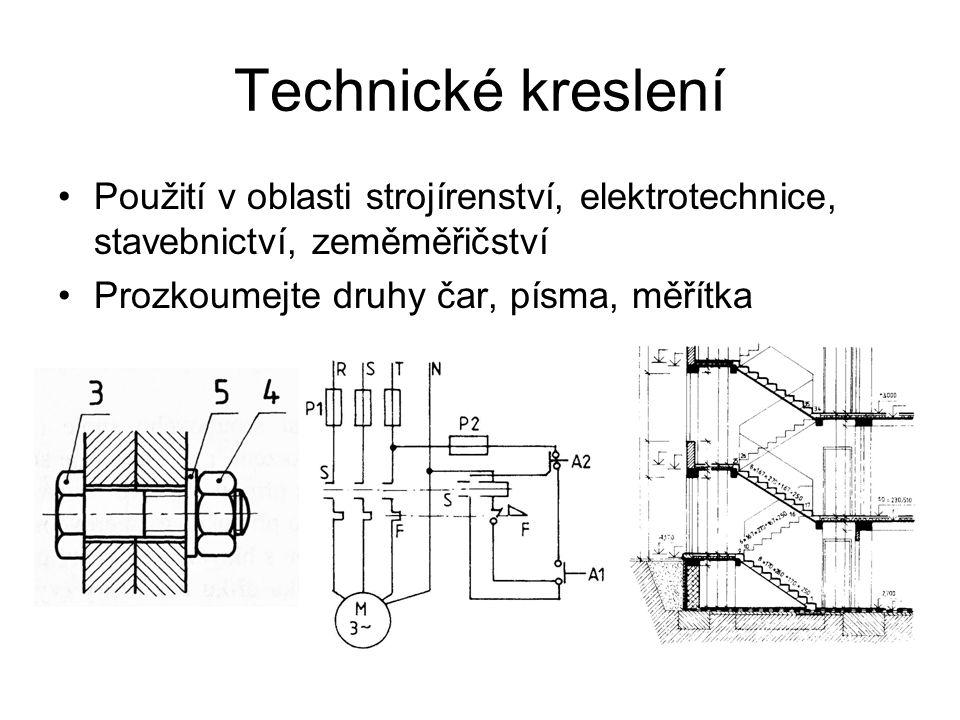 Technické kreslení Použití v oblasti strojírenství, elektrotechnice, stavebnictví, zeměměřičství Prozkoumejte druhy čar, písma, měřítka