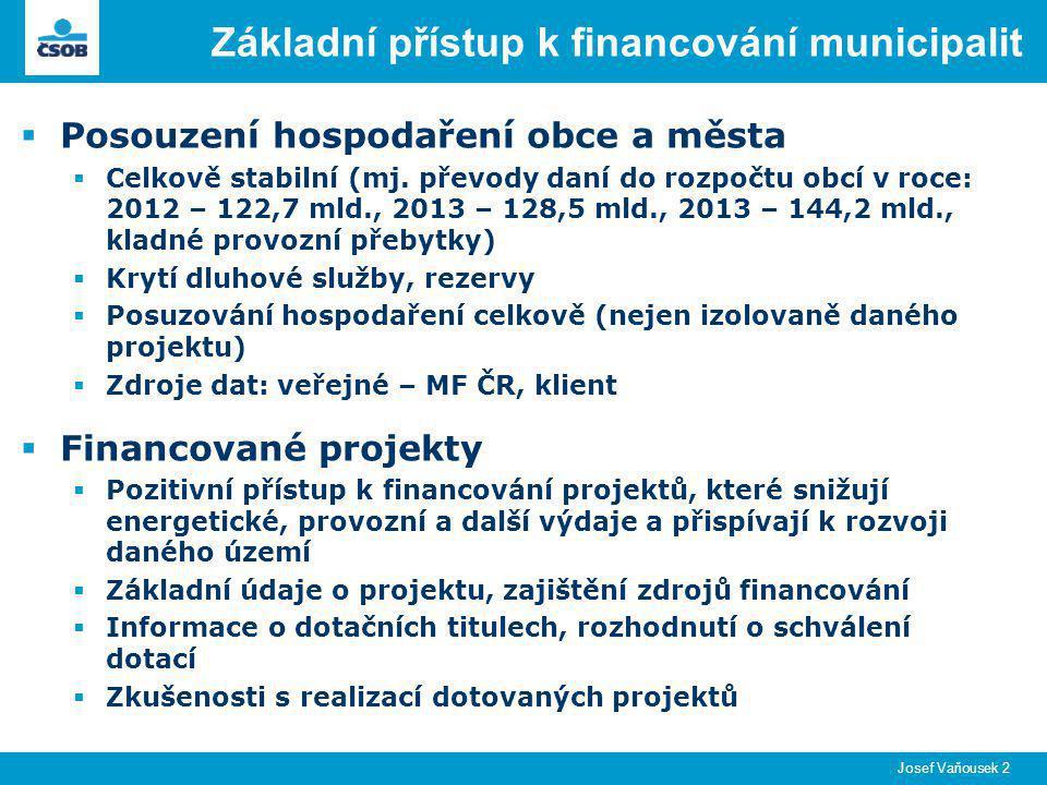 Základní přístup k financování municipalit  Posouzení hospodaření obce a města  Celkově stabilní (mj.