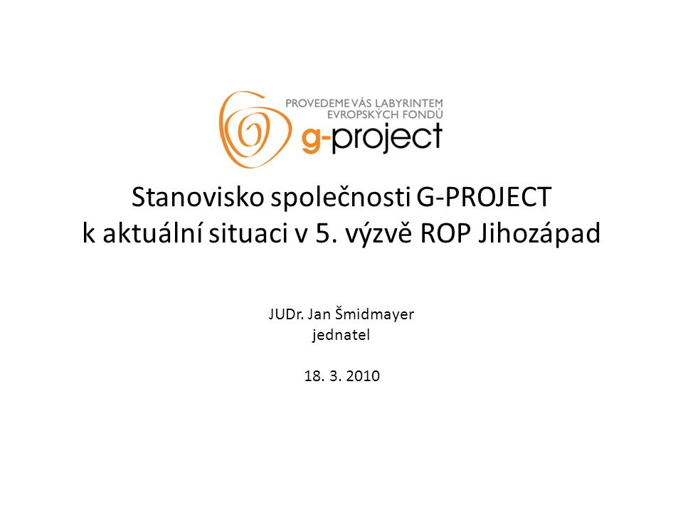 Program tiskové konference I.Prezentace společnosti G-PROJECT II.